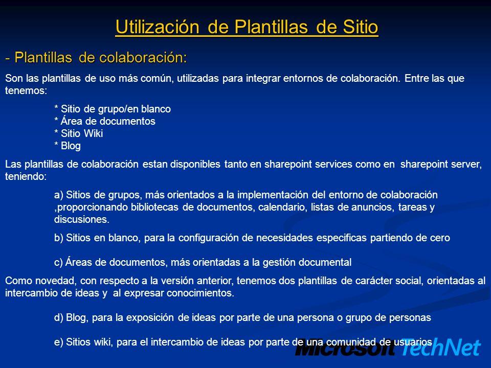Utilización de Plantillas de Sitio - Plantillas de colaboración: Son las plantillas de uso más común, utilizadas para integrar entornos de colaboració