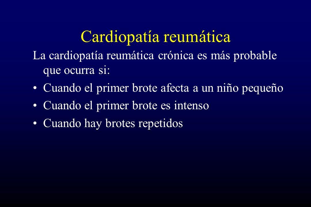 Cardiopatía reumática La cardiopatía reumática crónica es más probable que ocurra si: Cuando el primer brote afecta a un niño pequeño Cuando el primer brote es intenso Cuando hay brotes repetidos