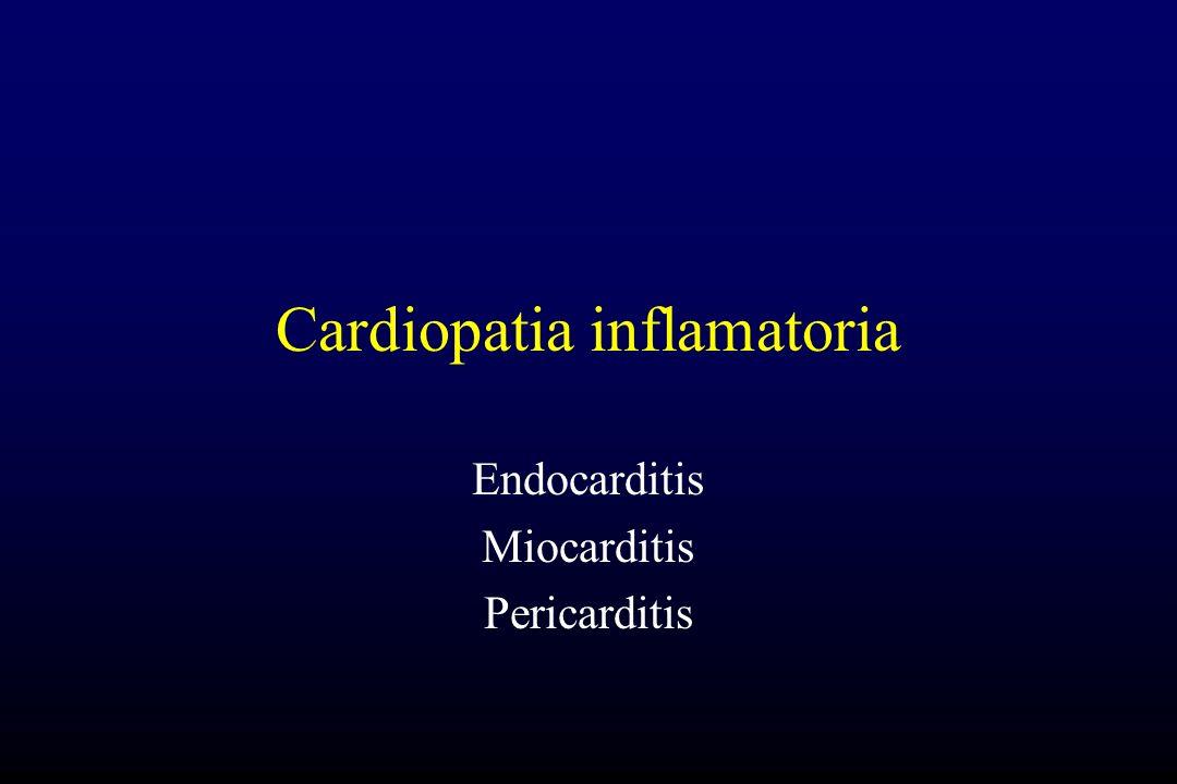 Cardiopatia inflamatoria Endocarditis Miocarditis Pericarditis