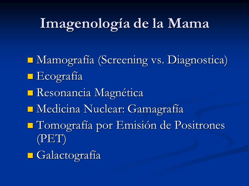 Imagenología de la Mama Mamografía (Screening vs.Diagnostica) Mamografía (Screening vs.