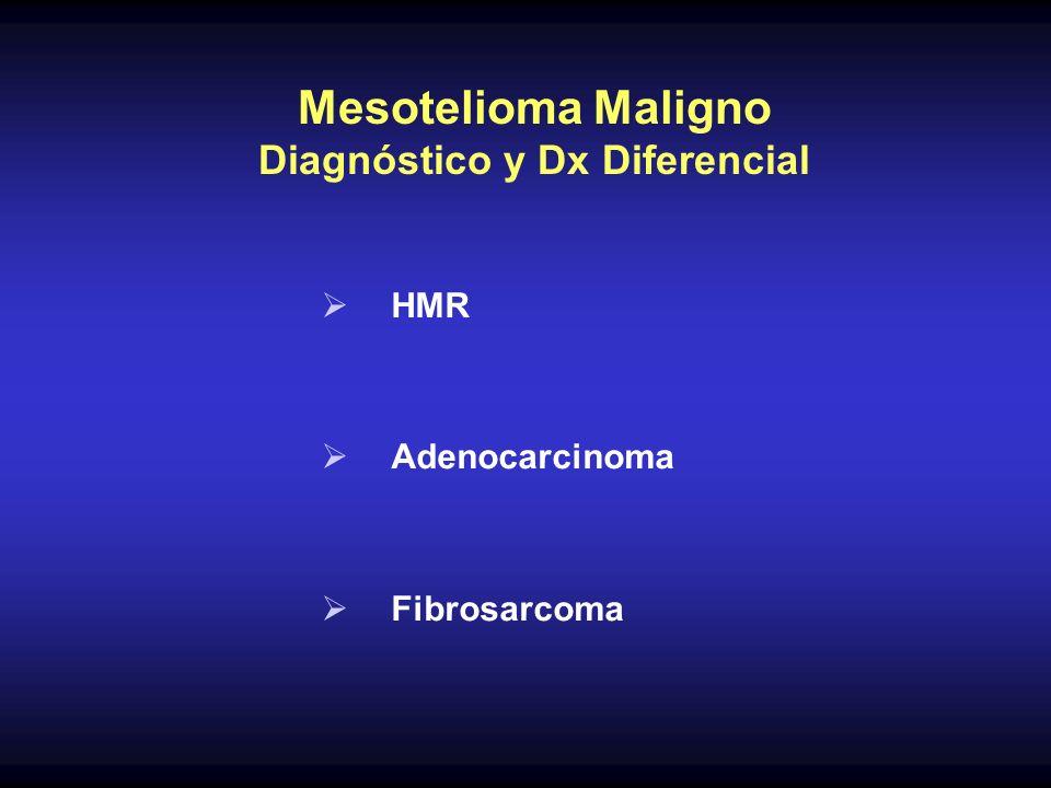Mesotelioma Maligno Diagnóstico y Dx Diferencial HMR Adenocarcinoma Fibrosarcoma