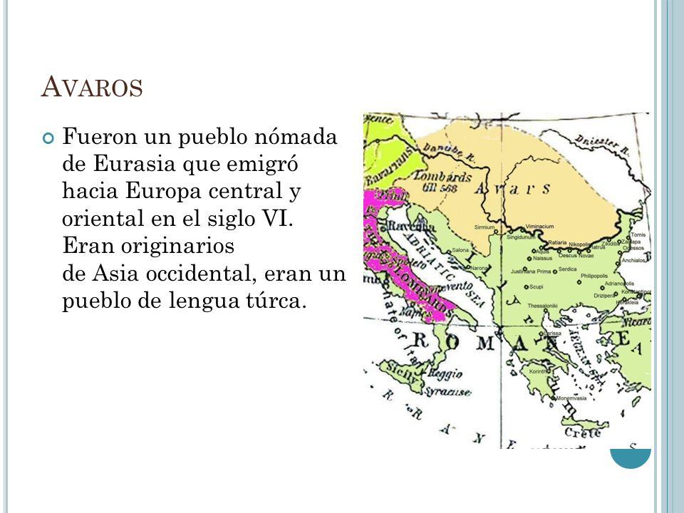 A VAROS Fueron un pueblo nómada de Eurasia que emigró hacia Europa central y oriental en el siglo VI. Eran originarios de Asia occidental, eran un pue