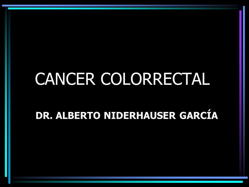 CANCER COLORRECTAL DR. ALBERTO NIDERHAUSER GARCÍA