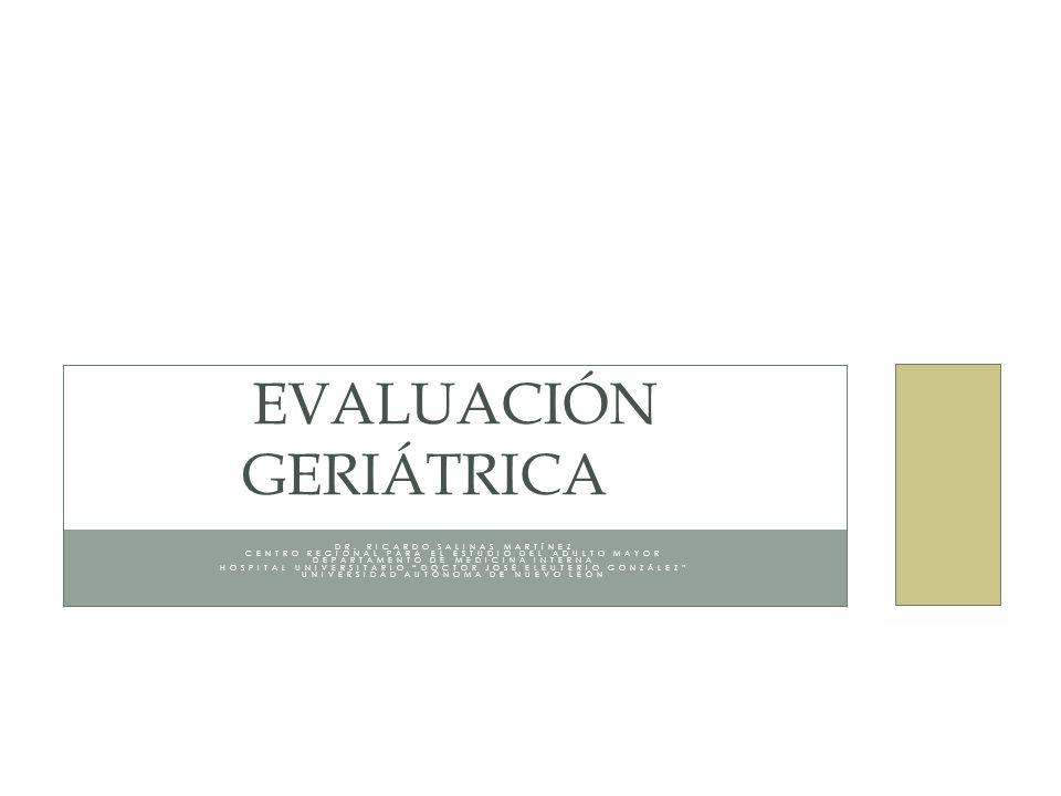 DR. RICARDO SALINAS MARTÍNEZ CENTRO REGIONAL PARA EL ESTUDIO DEL ADULTO MAYOR DEPARTAMENTO DE MEDICINA INTERNA HOSPITAL UNIVERSITARIO DOCTOR JOSÉ ELEU