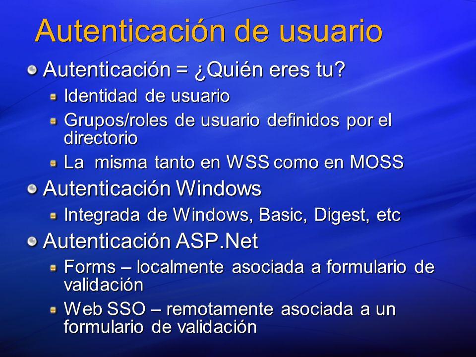 Autenticación de usuario Autenticación = ¿Quién eres tu? Identidad de usuario Grupos/roles de usuario definidos por el directorio La misma tanto en WS