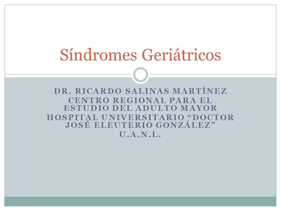 Síndromes Geriátricos Los síndromes geriátricos representan el resultado de una serie de procesos o cambios, sugerentes de múltiples contribuidores Su patofisiología es difícil de definir así como sus criterios diagnósticos