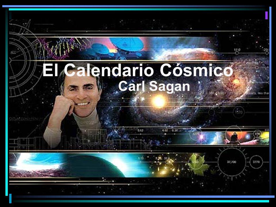 Para expresar la cronología cósmica, nada más sugerente que comprimir los quince mil millones de años de vida que se asignan al universo (…desde que acaeciera el big bang) al intervalo de un solo año.