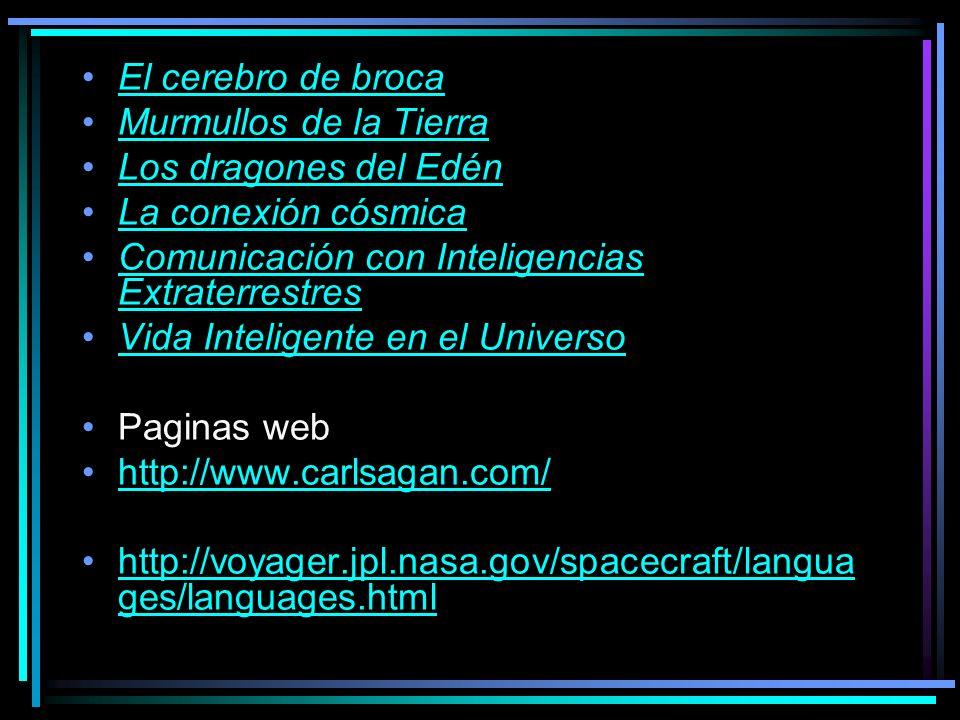 El cerebro de broca Murmullos de la Tierra Los dragones del Edén La conexión cósmica Comunicación con Inteligencias ExtraterrestresComunicación con In