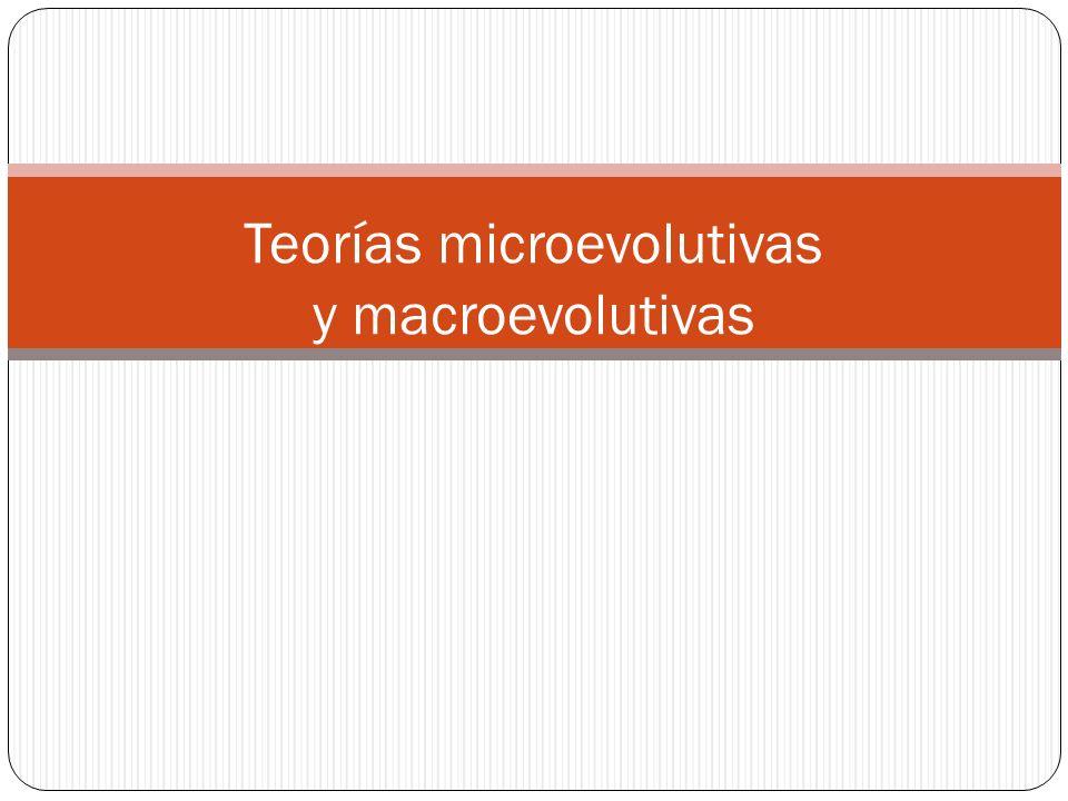 Teorías microevolutivas y macroevolutivas