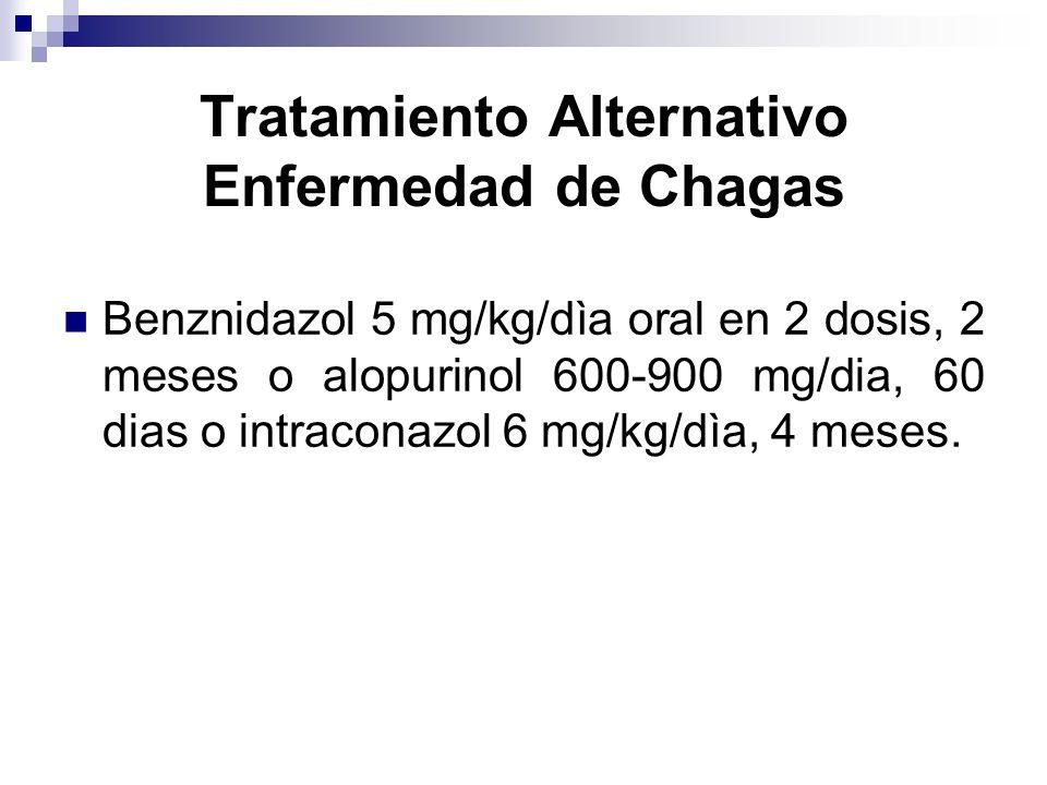 Benznidazol 5 mg/kg/dìa oral en 2 dosis, 2 meses o alopurinol 600-900 mg/dia, 60 dias o intraconazol 6 mg/kg/dìa, 4 meses. Tratamiento Alternativo Enf