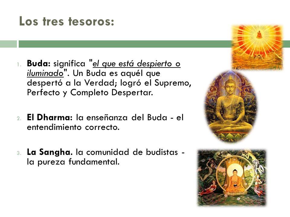 Los tres tesoros: 1. Buda: significa