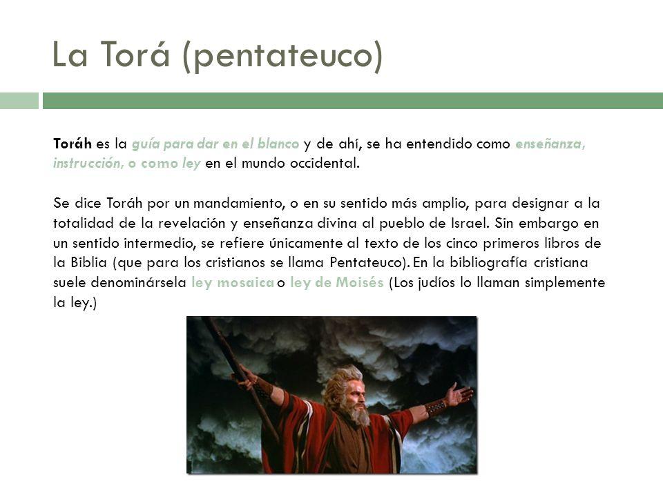 La Torá (pentateuco) Toráh es la guía para dar en el blanco y de ahí, se ha entendido como enseñanza, instrucción, o como ley en el mundo occidental.