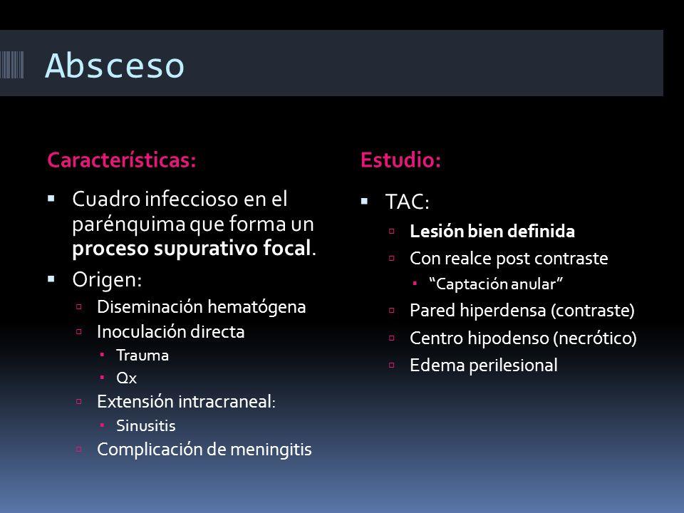 Absceso Características:Estudio: Cuadro infeccioso en el parénquima que forma un proceso supurativo focal. Origen: Diseminación hematógena Inoculación