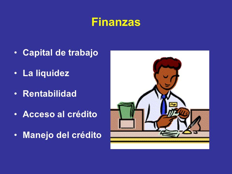 Finanzas Capital de trabajo La liquidez Rentabilidad Acceso al crédito Manejo del crédito