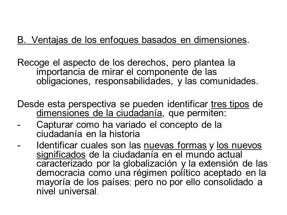 B. Ventajas de los enfoques basados en dimensiones. Recoge el aspecto de los derechos, pero plantea la importancia de mirar el componente de las oblig