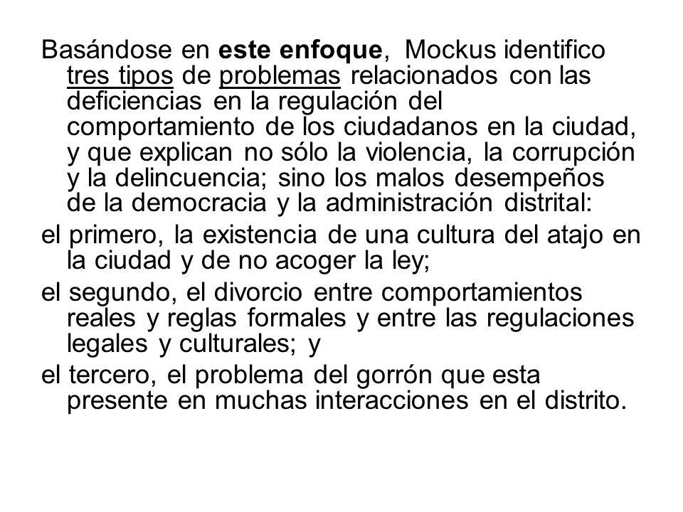 Basándose en este enfoque, Mockus identifico tres tipos de problemas relacionados con las deficiencias en la regulación del comportamiento de los ciud
