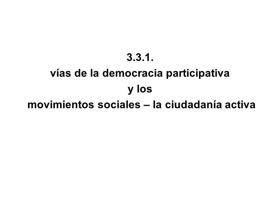 3.3.1. vías de la democracia participativa y los movimientos sociales – la ciudadanía activa