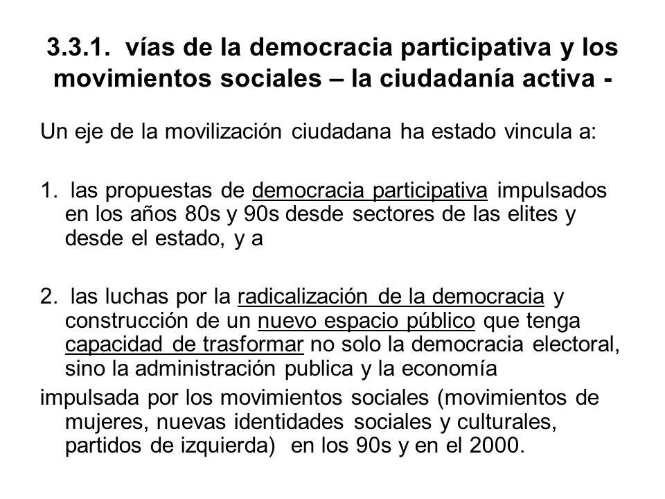 3.3.1. vías de la democracia participativa y los movimientos sociales – la ciudadanía activa - Un eje de la movilización ciudadana ha estado vincula a