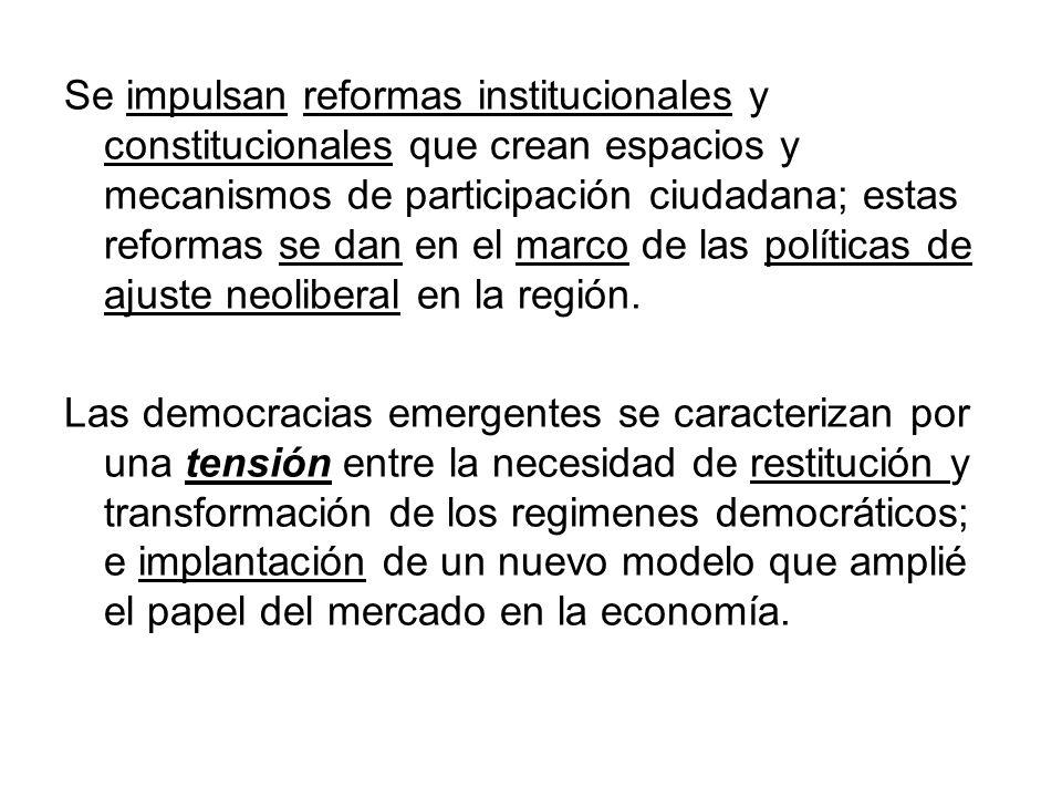 Se impulsan reformas institucionales y constitucionales que crean espacios y mecanismos de participación ciudadana; estas reformas se dan en el marco