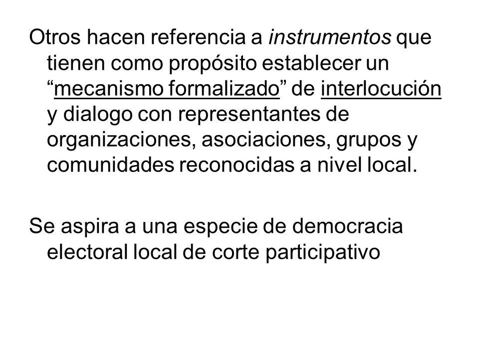Otros hacen referencia a instrumentos que tienen como propósito establecer unmecanismo formalizado de interlocución y dialogo con representantes de or