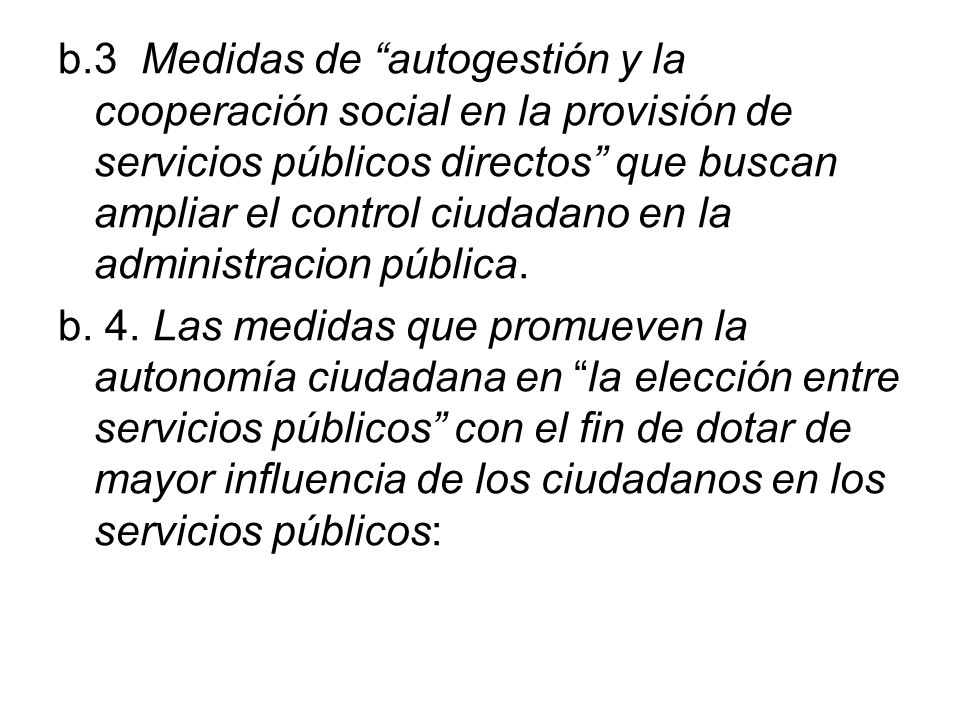 b.3 Medidas de autogestión y la cooperación social en la provisión de servicios públicos directos que buscan ampliar el control ciudadano en la admini