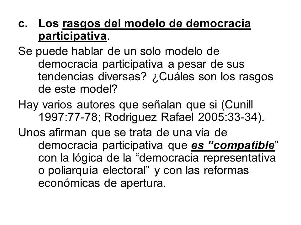 c.Los rasgos del modelo de democracia participativa. Se puede hablar de un solo modelo de democracia participativa a pesar de sus tendencias diversas?