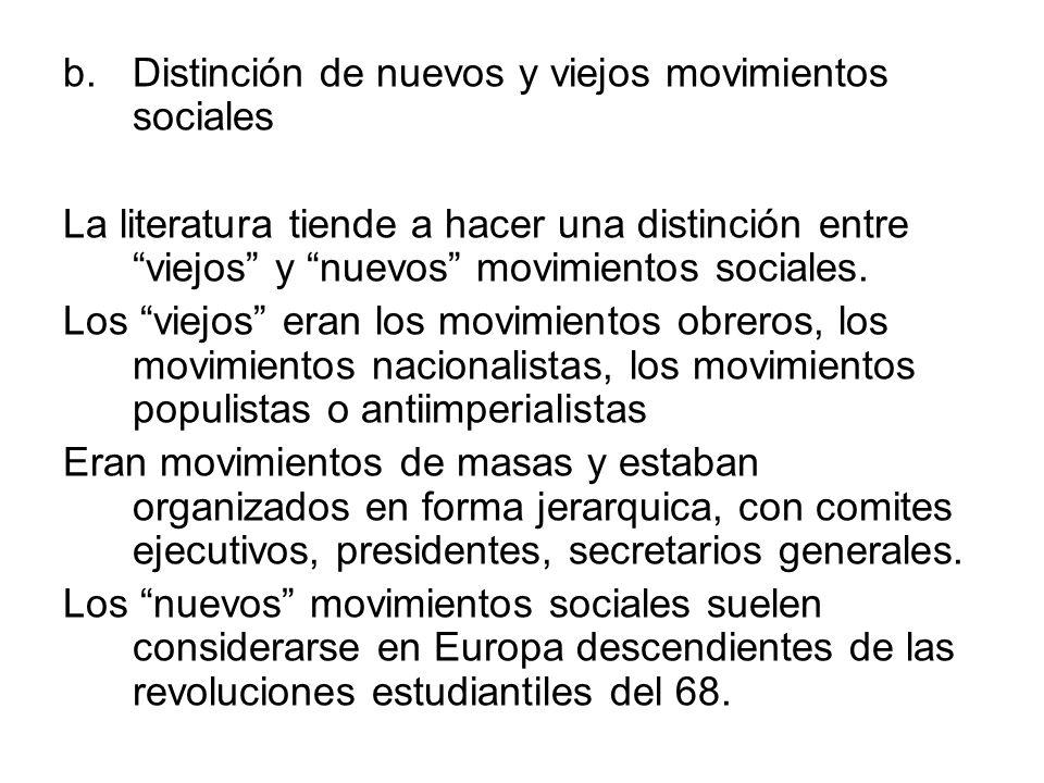 b.Distinción de nuevos y viejos movimientos sociales La literatura tiende a hacer una distinción entre viejos y nuevos movimientos sociales. Los viejo