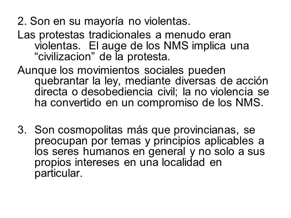 2. Son en su mayoría no violentas. Las protestas tradicionales a menudo eran violentas. El auge de los NMS implica una civilizacion de la protesta. Au