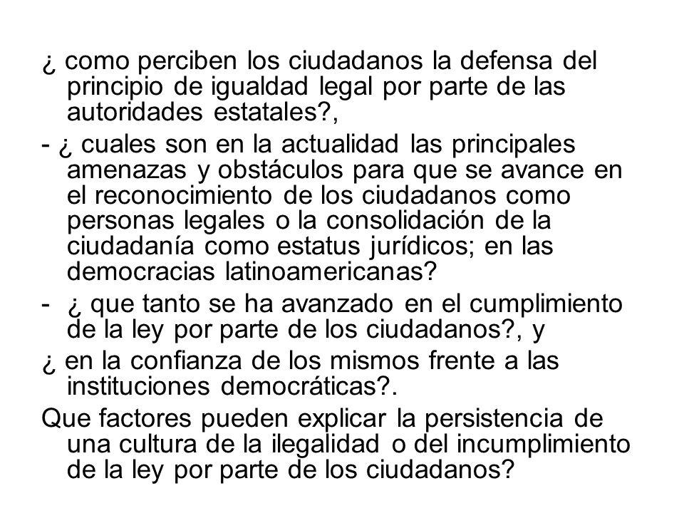 ¿ como perciben los ciudadanos la defensa del principio de igualdad legal por parte de las autoridades estatales?, - ¿ cuales son en la actualidad las