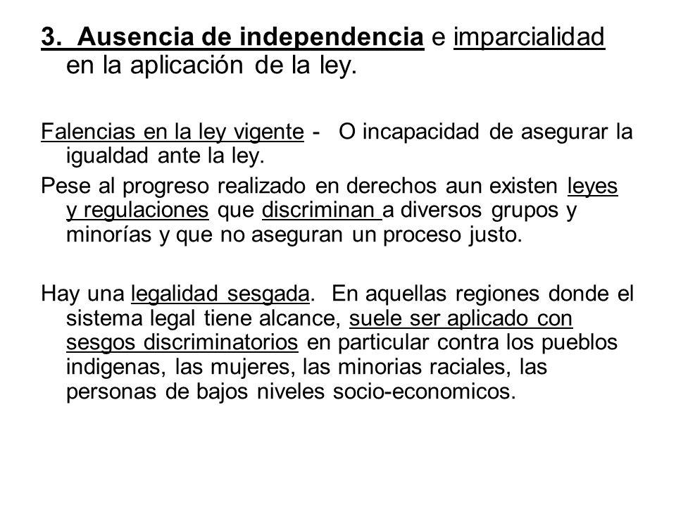 3. Ausencia de independencia e imparcialidad en la aplicación de la ley. Falencias en la ley vigente - O incapacidad de asegurar la igualdad ante la l
