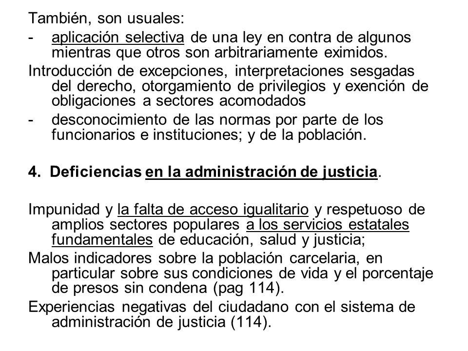 También, son usuales: -aplicación selectiva de una ley en contra de algunos mientras que otros son arbitrariamente eximidos. Introducción de excepcion