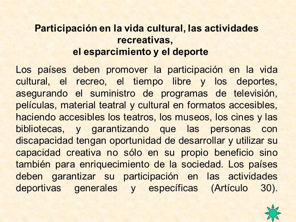 Participación en la vida cultural, las actividades recreativas, el esparcimiento y el deporte Los países deben promover la participación en la vida cu