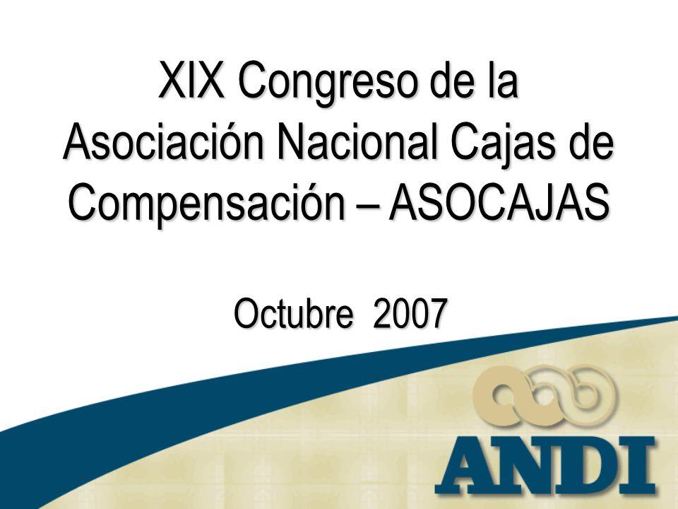 XIX Congreso de la Asociación Nacional Cajas de Compensación – ASOCAJAS Octubre 2007