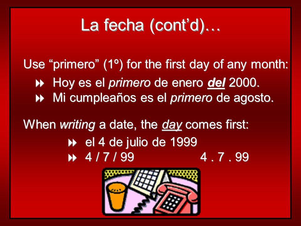 ¿Cuál es la fecha de hoy? es + + el + + number + + de + + month + + de + + year Hoy es el 15 de octubre de 1986. Mañana es el 23 de mayo de 1994. *The