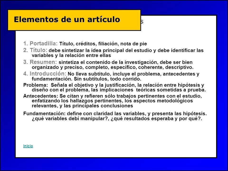 Conceptos Básicos 1. Portadilla: Título, créditos, filiación, nota de pie 2. Título: debe sintetizar la idea principal del estudio y debe identificar