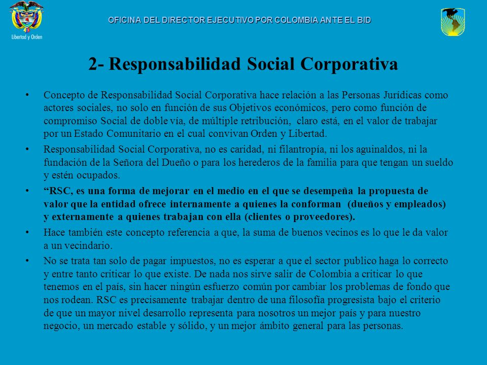 2- Responsabilidad Social Corporativa Concepto de Responsabilidad Social Corporativa hace relación a las Personas Jurídicas como actores sociales, no