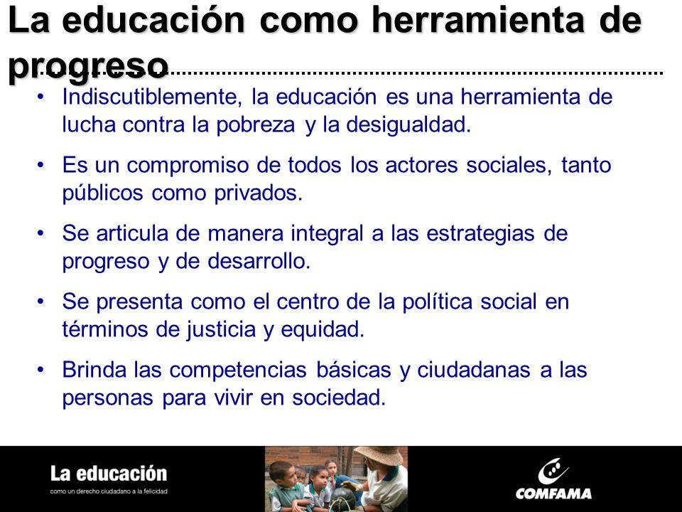 La educación como herramienta de progreso Indiscutiblemente, la educación es una herramienta de lucha contra la pobreza y la desigualdad. Es un compro