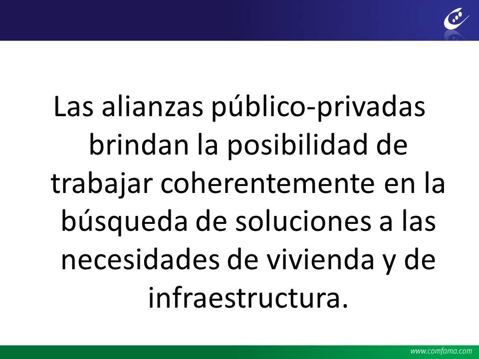 Las alianzas público-privadas brindan la posibilidad de trabajar coherentemente en la búsqueda de soluciones a las necesidades de vivienda y de infrae