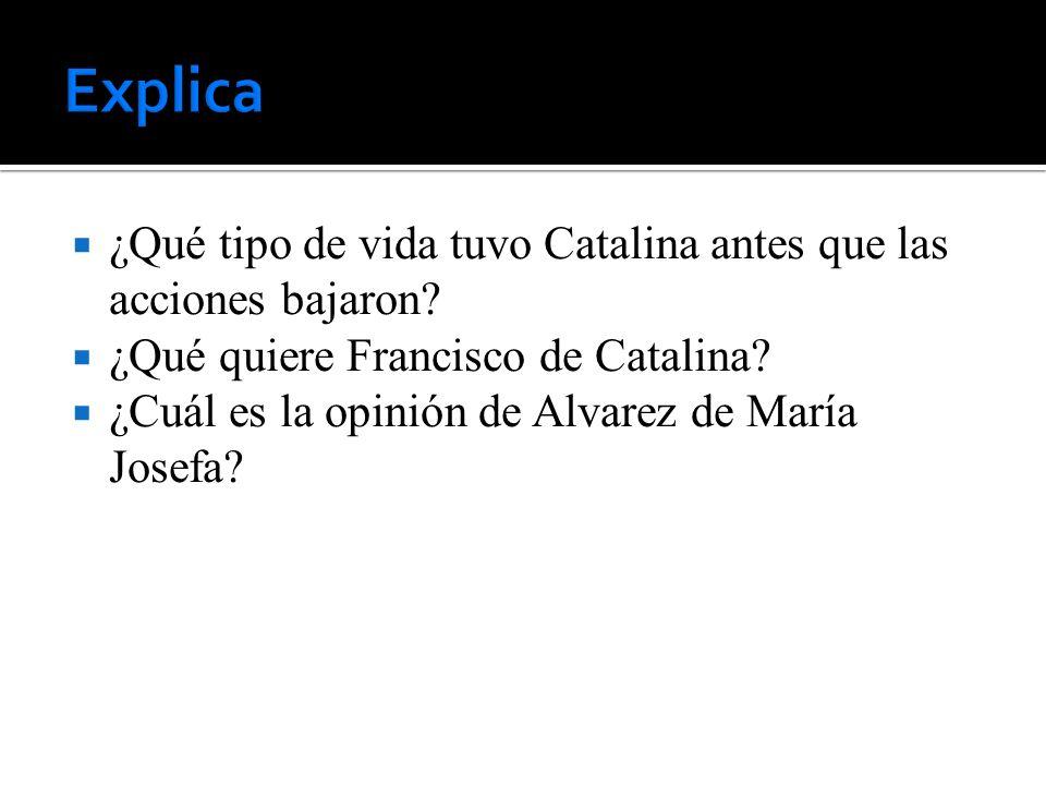 ¿Qué tipo de vida tuvo Catalina antes que las acciones bajaron.