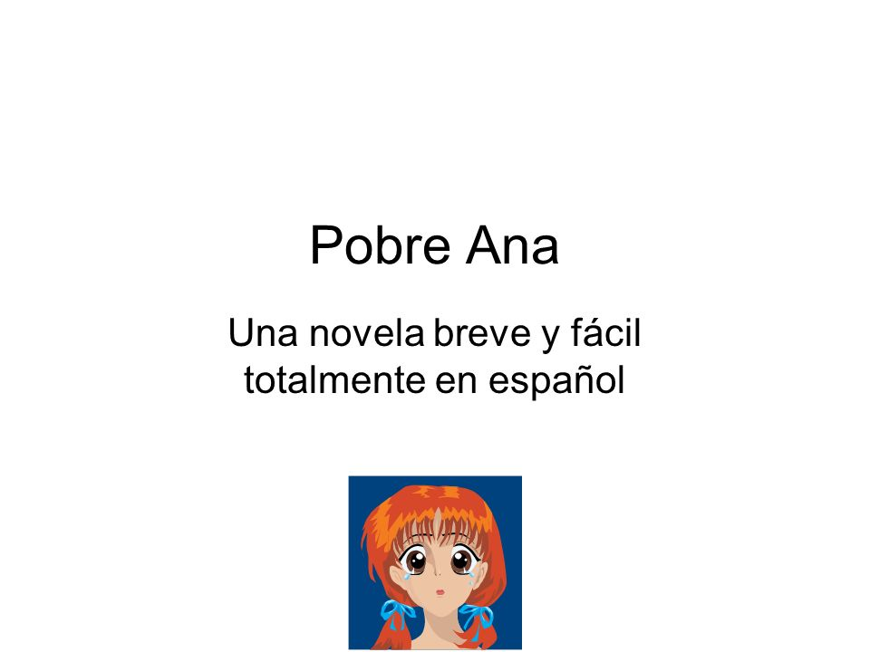 Pobre Ana Una novela breve y fácil totalmente en español