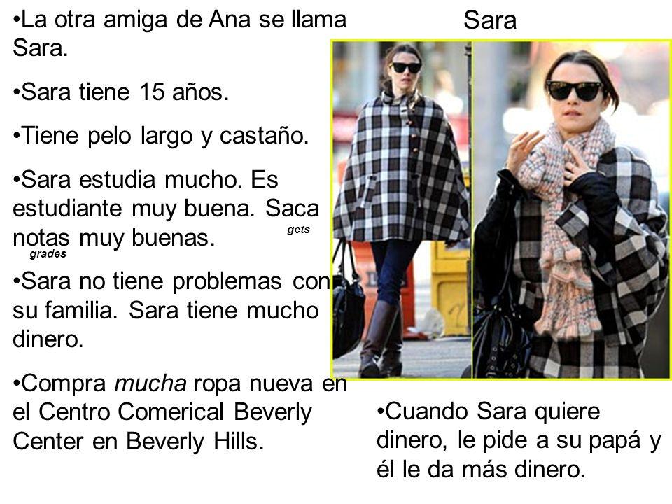 Sara La otra amiga de Ana se llama Sara.Sara tiene 15 años.