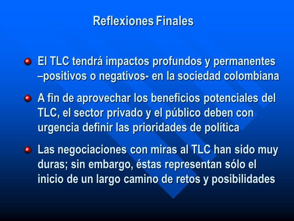 El TLC tendrá impactos profundos y permanentes –positivos o negativos- en la sociedad colombiana A fin de aprovechar los beneficios potenciales del TL