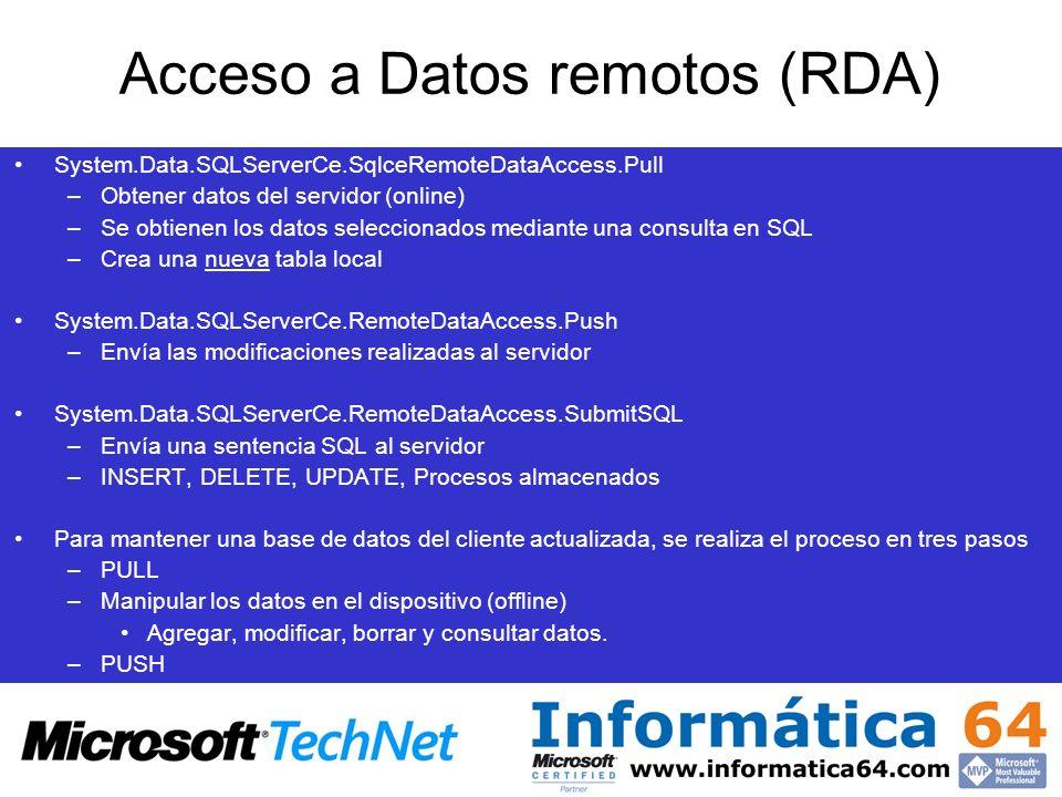 System.Data.SQLServerCe.SqlceRemoteDataAccess.Pull –Obtener datos del servidor (online) –Se obtienen los datos seleccionados mediante una consulta en