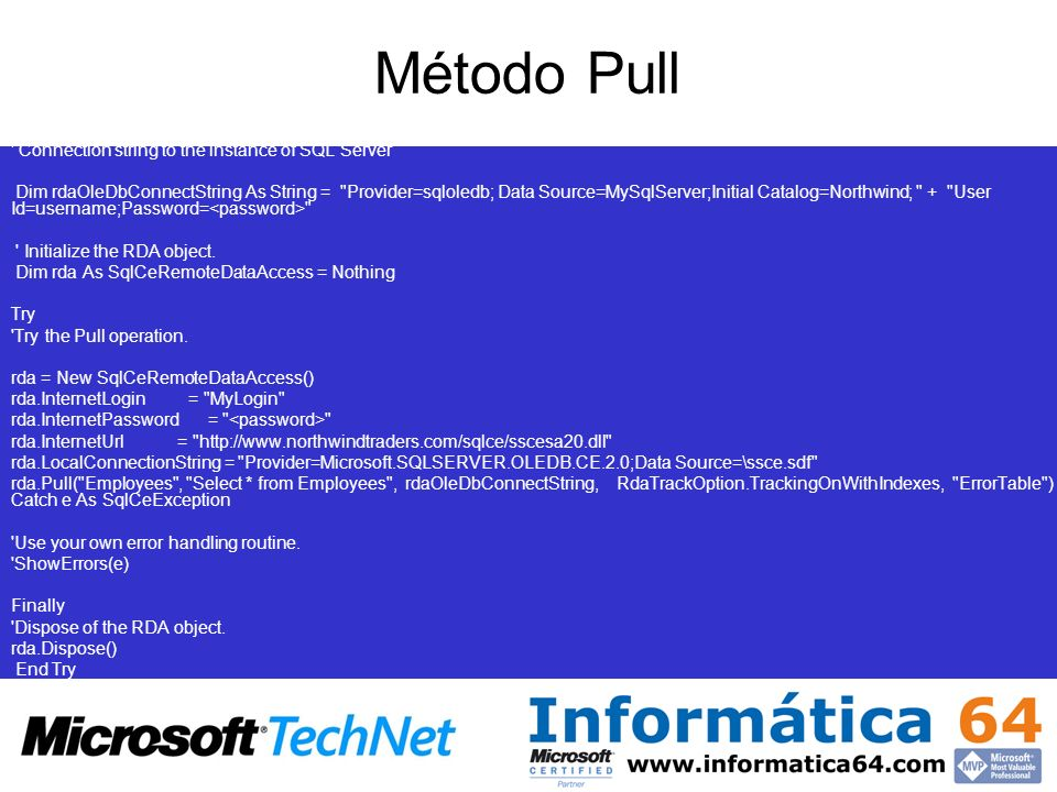 Método Pull ' Connection string to the instance of SQL Server Dim rdaOleDbConnectString As String =