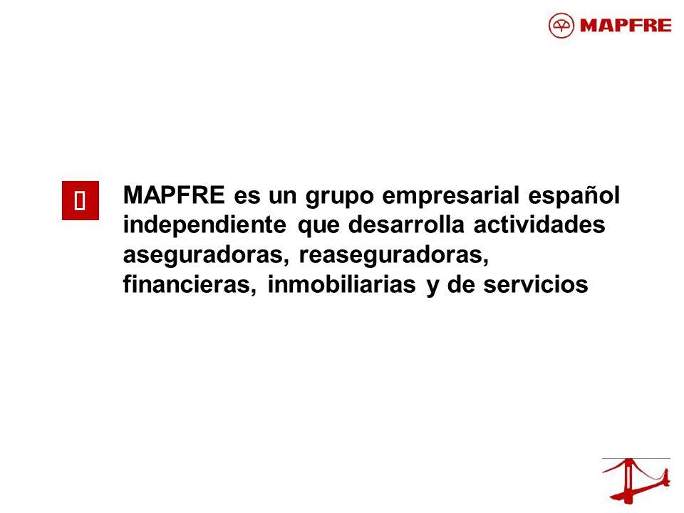MAPFRE es un grupo empresarial español independiente que desarrolla actividades aseguradoras, reaseguradoras, financieras, inmobiliarias y de servicio