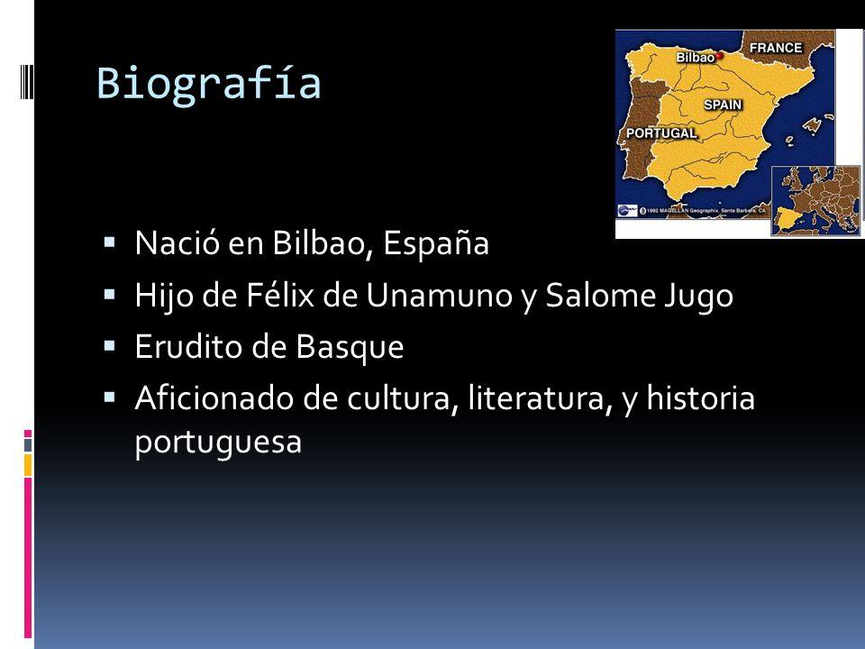 Biografía Nació en Bilbao, España Hijo de Félix de Unamuno y Salome Jugo Erudito de Basque Aficionado de cultura, literatura, y historia portuguesa