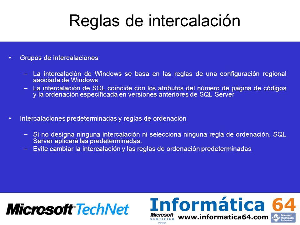 Reglas de intercalación Grupos de intercalaciones –La intercalación de Windows se basa en las reglas de una configuración regional asociada de Windows