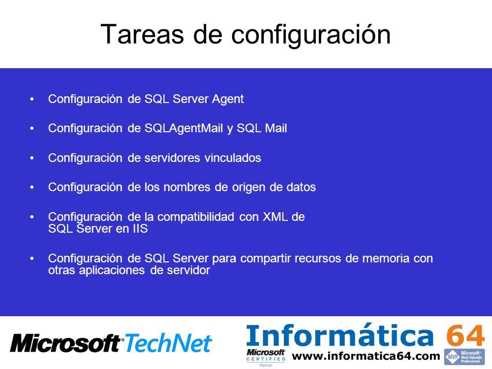 Tareas de configuración Configuración de SQL Server Agent Configuración de SQLAgentMail y SQL Mail Configuración de servidores vinculados Configuració
