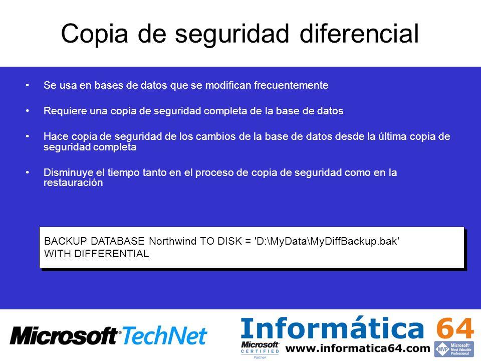 Copia de seguridad diferencial Se usa en bases de datos que se modifican frecuentemente Requiere una copia de seguridad completa de la base de datos H