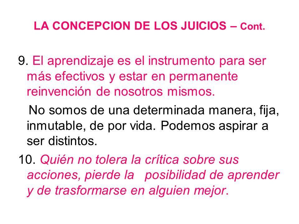 LA CONCEPCION DE LOS JUICIOS – Cont. 9. El aprendizaje es el instrumento para ser más efectivos y estar en permanente reinvención de nosotros mismos.